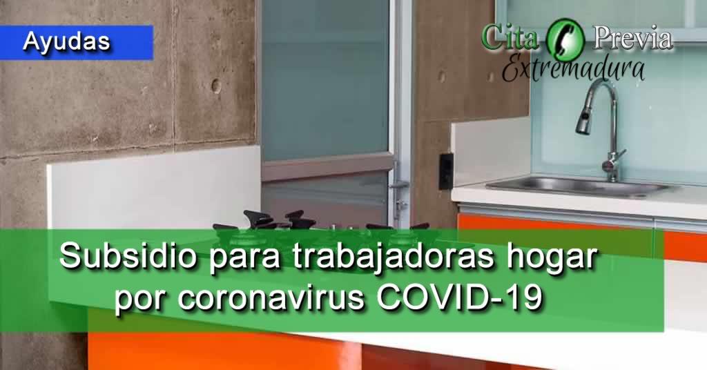 Subsidio para trabajadoras del hogar por el coronavirus en Extremadura