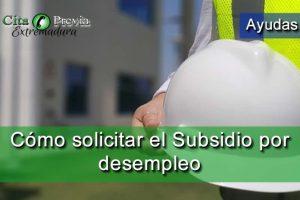 Cómo solicitar el Subsidio por desempleo