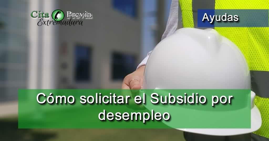 Cómo solicitar el Subsidio por desempleo en extremadura
