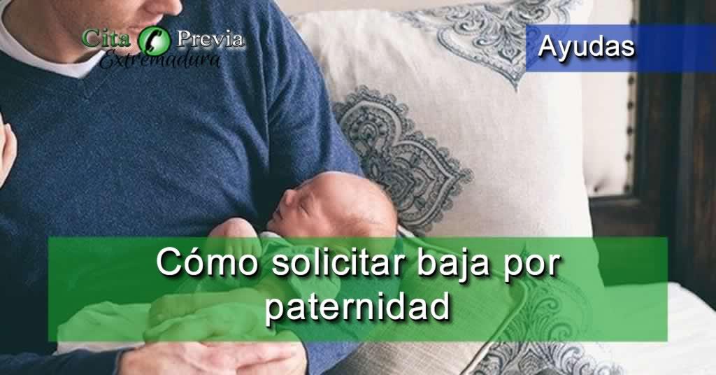 Solicitar baja por paternidad en extremadura