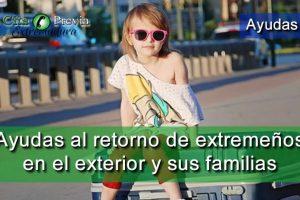 Ayudas al retorno de extremeños en el exterior y sus familias