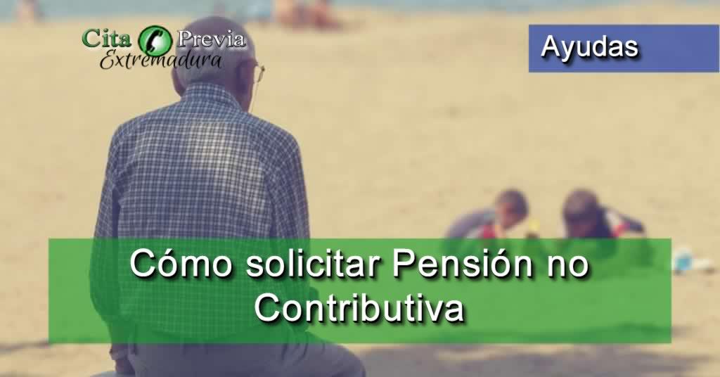 Como solicitar una Pensión no contributiva